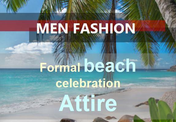 Beach Formal Attire Men