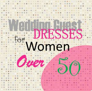 Wedding guests attire for women 50 and over