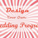 Design your own wedding programs