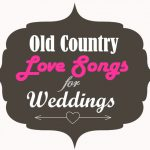 Old country love songs for weddings