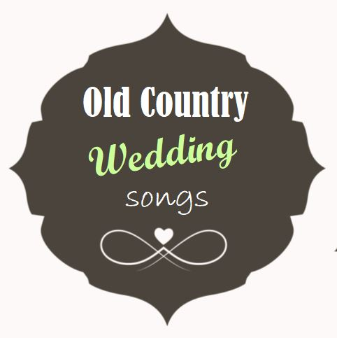 Old Country Wedding Songs