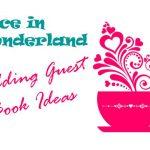 Alice Wonderland Wedding Guest Book Ideas