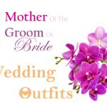 Mother of the bride wedding outfits