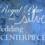 royal blue and silver wedding centerpiece ideas